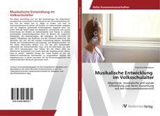 Обложка Musikalische Entwicklung im Volksschulalter