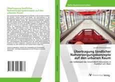 Bookcover of Übertragung ländlicher Nahversorgungskonzepte auf den urbanen Raum