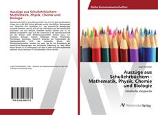 Bookcover of Auszüge aus Schullehrbüchern - Mathematik, Physik, Chemie und Biologie