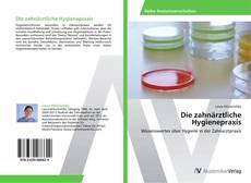 Bookcover of Die zahnärztliche Hygienepraxis