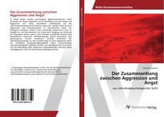 Bookcover of Der Zusammenhang zwischen Aggression und Angst