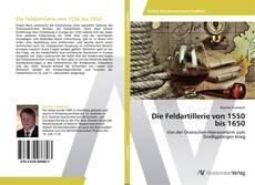 Die Feldartillerie von 1550 bis 1650 kitap kapağı