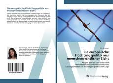 Borítókép a  Die europäische Flüchtlingspolitik aus menschenrechtlicher Sicht - hoz