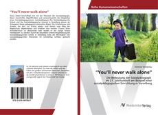 """""""You'll never walk alone""""的封面"""