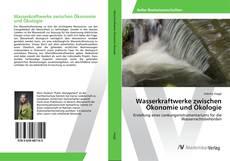 Wasserkraftwerke zwischen Ökonomie und Ökologie kitap kapağı