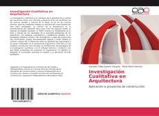 Bookcover of Investigación Cualitativa en Arquitectura