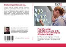 Bookcover of Planificación estratégica a la U.E. Comunitaria Bilingue Mushuk Rimak