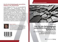 Portada del libro de Vier für die Heilpädagogik wesentliche Aspekte in der Spitalschule