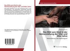 Capa do livro de Das Bild vom Kind in der Heimerziehung der 50er und 60er Jahre