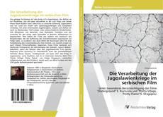 Bookcover of Die Verarbeitung der Jugoslawienkriege im serbischen Film