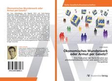 Bookcover of Ökonomisches Wunderwerk oder Armut per Gesetz?