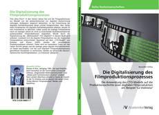 Buchcover von Die Digitalisierung des Filmproduktionsprozesses