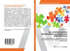 Couverture de Zur institutionellen Konstruktion europäischer Öffentlichkeit