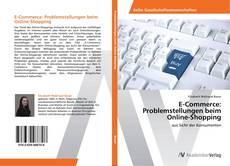 Couverture de E-Commerce: Problemstellungen beim Online-Shopping