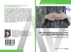Bookcover of Die Waldpädagogik aus Sicht der Gesundheitsförderung