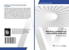 Bookcover of Bending cantilevered retractable umbrella