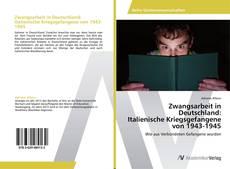 Copertina di Zwangsarbeit in Deutschland:  Italienische Kriegsgefangene  von 1943-1945