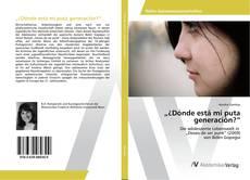 """Bookcover of """"¿Dónde está mi puta generación?"""""""
