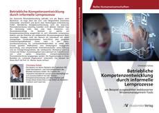 Borítókép a  Betriebliche Kompetenzentwicklung durch informelle Lernprozesse - hoz