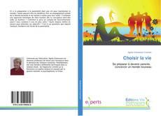 Capa do livro de Choisir la vie