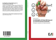 Bookcover of Un Modello di Data Mining per la Classificazione Ordinale