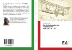 Bookcover of La Regia Accademia Aeronautica dal 1923 al 1943