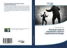 Bookcover of Practical study of cooperative venture organisational design