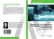 Buchcover von Ringversuch zur Probenahme von Abwasser mit Hilfe einer mobilen Anlage