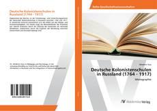 Обложка Deutsche Kolonistenschulen in Russland (1764 - 1917)