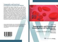 Portada del libro de Topographic and Functional Investigation of Erythrocyte-Ghosts