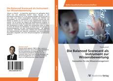 Copertina di Die Balanced Scorecard als  Instrument zur Wissensbewertung