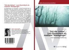 "Couverture de ""Zeit der Götter"" -  Lutz Dammbeck als  medialer ""Waldgänger"""