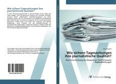 Bookcover of Wie sichern Tageszeitungen ihre journalistische Qualität?