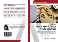 Bookcover of Mechanik entdecken mit fischertechnik für die Sekundarstufe I