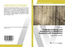 Bookcover of Entgegensetzung und Versöhnung in Hölderlins Hyperion und Empedokles
