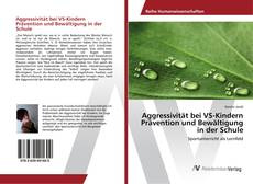 Bookcover of Aggressivität bei VS-Kindern Prävention und Bewältigung in der Schule