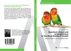 Bookcover of Quantum chaos and entanglement  in the Bose-Hubbard model
