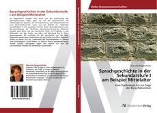 Bookcover of Sprachgeschichte in der  Sekundarstufe I  am Beispiel Mittelalter