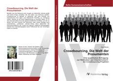 Buchcover von Crowdsourcing. Die Welt der Prosumenten