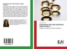 Bookcover of Valutazione del ruolo Salutistico degli Omega 3