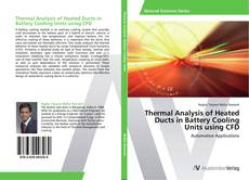 Thermal Analysis of Heated Ducts in Battery Cooling Units using CFD kitap kapağı