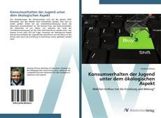 Buchcover von Konsumverhalten der Jugend unter dem ökologischen Aspekt