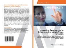 Bookcover of Innovative Approaches to Determine Corporate Value Creation
