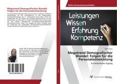 Bookcover of Megatrend Demografischer Wandel: Folgen für die Personalentwicklung