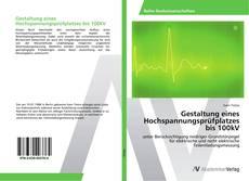 Buchcover von Gestaltung eines Hochspannungsprüfplatzes bis 100kV