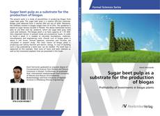 Bookcover of Sugar beet pulp as a substrate for the production of biogas
