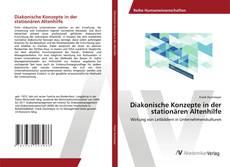 Bookcover of Diakonische Konzepte in der stationären Altenhilfe