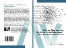 Können Mashups den Musikmarkt revolutionieren? kitap kapağı