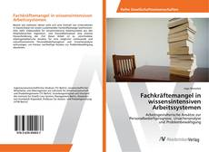 Capa do livro de Fachkräftemangel in wissensintensiven Arbeitssystemen
