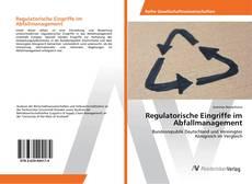 Copertina di Regulatorische Eingriffe im Abfallmanagement